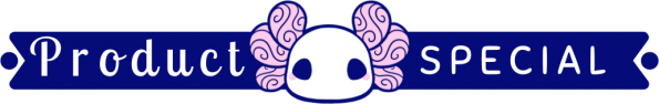 """A cute kawaii banner featuring a cartoon axolotl head, with text which reads: """"Product Special""""."""