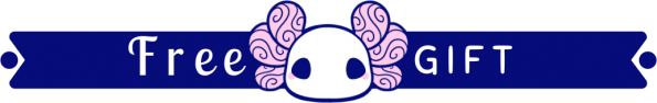 "A cute kawaii banner featuring a cartoon axolotl head, with text which reads: ""Free gift""."